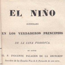 Libros antiguos: P. I. PALACIOS DE LA ASUNCIÓN. EL NIÑO ILUSTRADO EN LOS PRINCIPIOS DE LA FILOSOFÍA. MADRID, 1837.. Lote 101931879