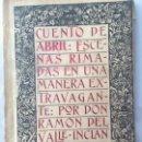 Libros antiguos: RAMÓN VALLE INCLÁN 1º 1910 EDICIÓN CUENTO DE ABRIL ESCENAS RIMADAS MANERA EXTRAVAGANTE . Lote 102484559