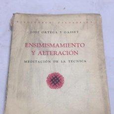 Libros antiguos: PRIMERA EDICIÓN ORTEGA Y GASSET ENSIMISMAMIENTO Y ALTERACIÓN MEDITACIÓN DE LA TÉCNICA 1939 ARGENTINA. Lote 104280271
