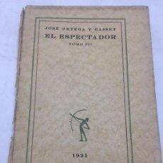 Libros antiguos: PRIMERA EDICIÓN ORTEGA Y GASSET EL ESPECTADOR TOMO III CALPE MADRID 1921. Lote 104280663