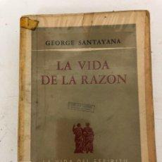 Libros antiguos: LA VIDA DE LA RAZÓN DE GEORGE SANTAYANA, 1958. Lote 104531243