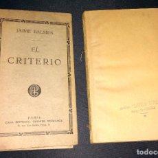 Libros antiguos: EL CRITERIO - JAIME BALMES - NUEVA EDICIÓN ED. GARNIER HERMANOS PARIS AÑOS 20. Lote 104563331
