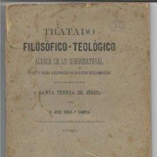 Libros antiguos: TRATADO FILOSÓFICO - TEOLÓGICO - SANTA TERESA DE JESUS - POR JOSE VIÑAS Y CAMPLA - GRANADA 1883. Lote 106093591