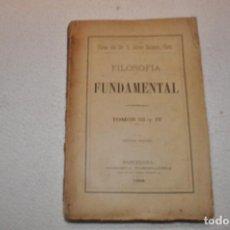 Libros antiguos: FILOSOFIA FUNDAMENTAL - JAIME BALMES TOMOS III Y IV 1898 - ARE1. Lote 107290099