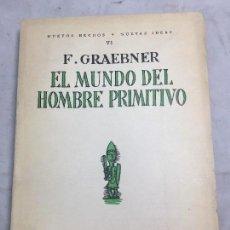 Libros antiguos: EL MUNDO DEL HOMBRE PRIMITIVO REVISTA DE OCCIDENTE 1925 F GRAEBNER INTONSO MUY BUENA CONSERVACION. Lote 108235675