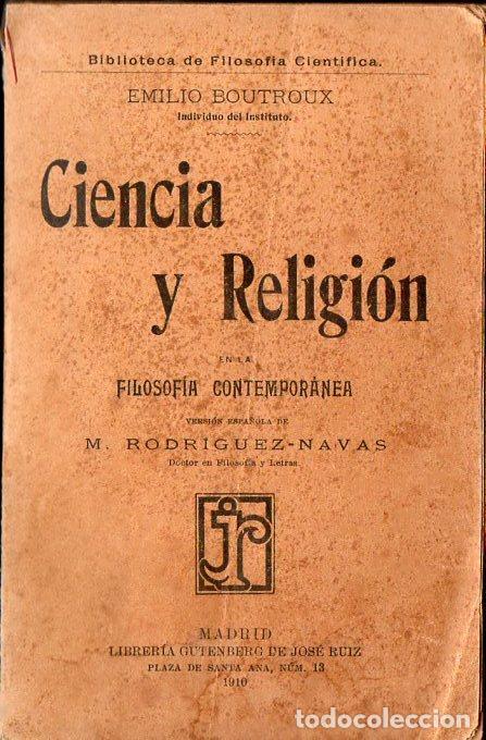 BOUTROUX : CIENCIA Y RELIGIÓN EN LA FILOSOFÍA CONTEMPORÁNEA (GUTENBERG JOSÉ RUIZ, 1910) (Libros Antiguos, Raros y Curiosos - Pensamiento - Filosofía)