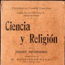 Libros antiguos: BOUTROUX : CIENCIA Y RELIGIÓN EN LA FILOSOFÍA CONTEMPORÁNEA (GUTENBERG JOSÉ RUIZ, 1910). Lote 108297311