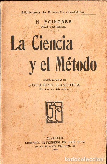 POINCARÉ: LA CIENCIA Y EL MÉTODO (GUTENBERG JOSÉ RUIZ, 1910) (Libros Antiguos, Raros y Curiosos - Pensamiento - Filosofía)