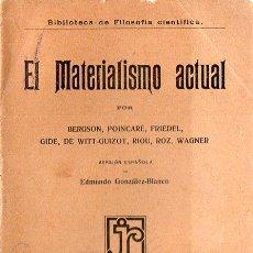 Libros antiguos: BERGSON, POINCARÉ Y OTROS : EL MATERIALISMO ACTUAL (GUTENBERG JOSÉ RUIZ, 1915). Lote 108297599
