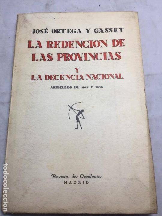 LA REDENCIÓN DE LAS PROVINCIAS 1931 JOSÉ ORTEGA Y GASSET REVISTA DE OCCIDENTE 1931 ARTÍCULOS INTONSO (Libros Antiguos, Raros y Curiosos - Pensamiento - Filosofía)