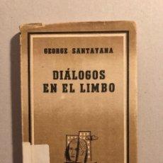 Libros antiguos: DIÁLOGOS EN EL LIMBO GEORGE SANTAYANA. Lote 109033643