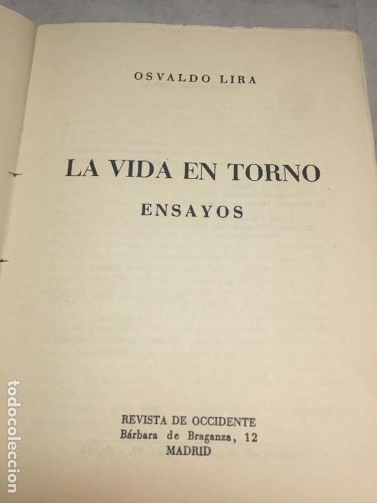 Libros antiguos: La vida en Torno Osvaldo Lira ensayos 1949 1º edición revista de occidente España Chile - Foto 3 - 109051731