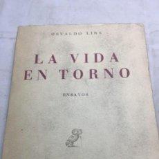 Libros antiguos: LA VIDA EN TORNO OSVALDO LIRA ENSAYOS 1949 1º EDICIÓN REVISTA DE OCCIDENTE ESPAÑA CHILE. Lote 109051731