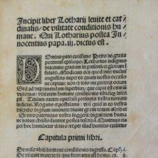 Libros antiguos: [INCUNABLE] LOTARIUS. INCIPIT LIBER LOTHARII LEVITE ET CARDINALIS DE VILITATE CONDITIONIS HUMANE.. Lote 109024444
