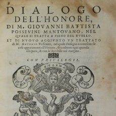 Libros antiguos: DIALOGO DELL'HONORE DI ... MANTOVANO, NEL QUALE SI TRATTA A PIENO DEL DUELLO. - POSSEVINO, GIOVANNI. Lote 109024011