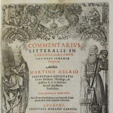 Libros antiguos: COMMENTARIUS LITTERALIS IN THRENOS, ID EST, LAMENTATIONES IEREMIAE PROPHETAE. AUCTORE MARTINO DEL-RI. Lote 109023830
