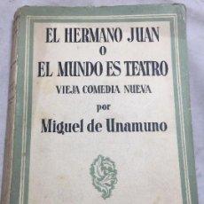 Libros antiguos: EL HERMANO JUAN O EL MUNDO ES TEATRO. VIEJA COMEDIA NUEVA MIGUEL DE UNAMUNO ESPASA CALPE 1934. Lote 109365743