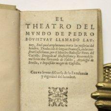 Libros antiguos: EL THEATRO DEL MUNDO DE PEDRO BOUISTUAU LLAMADO LAUNAY EN EL CUAL AMPLAMENTE TRATA LAS MISERIAS DEL. Lote 109023495