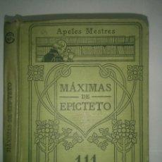 Libri antichi: MÁXIMAS DE EPICTETO 19?? TRADUCIDAS POR APELES MESTRES MANUALES GALLACH 111. Lote 112095815