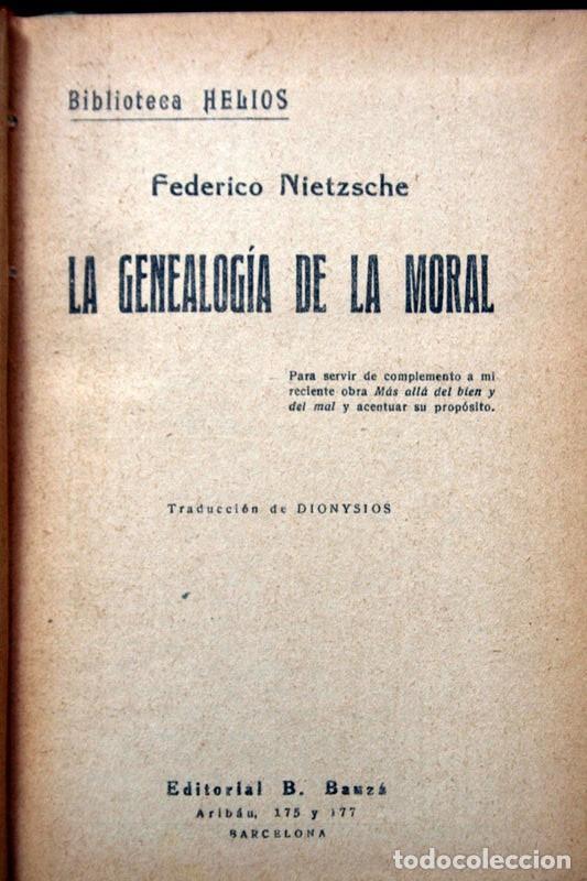 LA GENEALOGIA DE LA MORAL - NIETZSCHE - EDITORIAL B. BAUZÁ - BIBLIOTECA HELIOS (Libros Antiguos, Raros y Curiosos - Pensamiento - Filosofía)
