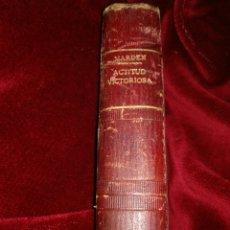 Libros antiguos: ACTITUD VICTORIOSA POR MARDEN. Lote 112174064