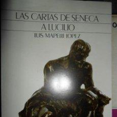 Libros antiguos: LAS CARTAS DE SÉNECA A LUCILIO, LUIS MAPELLI, ED. DIPUTACIÓN DE CÓRDOBA. Lote 112259731