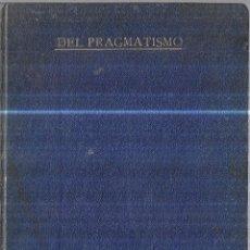 Libros antiguos: DEL PRAGMATISMO. JOSE Mª IZQUIERDO Y MARTINEZ. ( CONFERENCIA). 14 DE MARZO DE 1910. . Lote 112425667