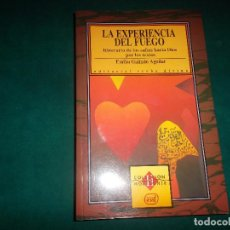 Libros antiguos: EMILIO GALINDO AGUILAR. LA EXPERIENCIA DEL FUEGO. EVD 1994. Lote 112749075