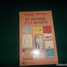 Libros antiguos: EDGAR MORIN. EL HOMBRE Y LA MUERTE. KAIROS 1994. Lote 112749175