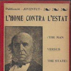 Libros antiguos: L' HOME CONTRA L' ESTAT / H. SPENCER. BCN : JOVENTUT, 1905. 18X12CM. 212 P.. Lote 113279823