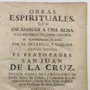 Libros antiguos: OBRAS ESPIRITUALES, QUE ENCAMINAN A UNA ALMA, A LA MAS PERFECTA UNION CON DIOS, EN TRANSFORMACION DE. Lote 109021834