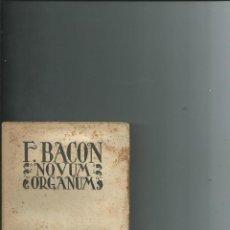 Libros antiguos: FRANCIS BACON. NOVUM ORGANUM. INTERPRETACIÓN DE LA NATURALEZA Y PREDOMINIO DEL HOMBRE. 1933. Lote 113619171
