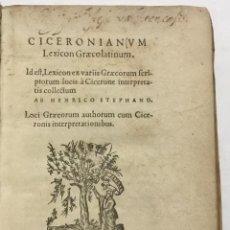 Libros antiguos: CICERONIANUM LEXICON GRAECOLATINUM. ID EST, LEXICON EX VARIIS GRAECORUM SCRIPTORUM LOCIS À CICERONE. Lote 113748482