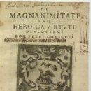 Libros antiguos: DE MAGNIMITATE DEQ. HEROICA VIRTUTE DIALOGISMI. - CORSETTI, PETRI. PALERMO, 1613.. Lote 113748478