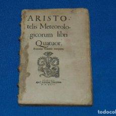 Libros antiguos: (M3.5) FRANCISCO VATABLO INTERPRETE - ARISTOTELIS METEOROLOGICORUM LIBRI QUATUOR , LUGDUNI MDXLIII. Lote 114538759