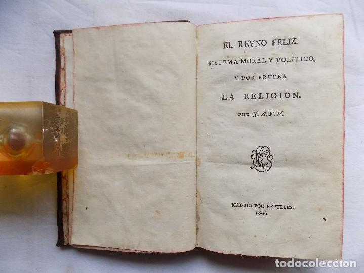 LIBRERIA GHOTICA. J.A.F.V. EL REYNO FELIZ. SISTEMA MORAL Y POLÍTICO Y POR PRUEBA LA RELIGIÓN. 1806 (Libros Antiguos, Raros y Curiosos - Pensamiento - Filosofía)