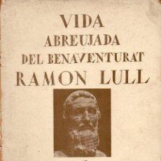 Libros antiguos: LLORENÇ RIBER : VIDA ABREUJADA DEL BENAVENTURAT RAMON LLULL (1921) EN CATALÁN. Lote 116933371