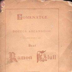 Libros antiguos: HOMENATGE AL DOCTOR ARCANGELIC BEAT RAMON LLULL (1901) EN CATALÁN. Lote 116933719