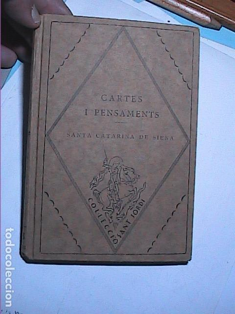 Libros antiguos: CARTES I PENSAMENTS. SANTA CATARINA DE SIENA. EDITORIAL BARCINO 1927. - Foto 4 - 116957347