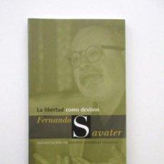 Libros antiguos: LA LIBERTAD COMO DESTINO, FERNANDO SAVATER, ESTADO IMPECABLE. Lote 116975159