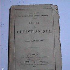 Libros antiguos: DEÍSMO Y CRISTIANISMO. JULES LEVALLOIS. 1866. PARIS. EN FRANCÉS.. Lote 117074483