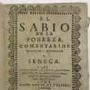 Libros antiguos: EL SABIO EN LA POBREZA, COMENTARIOS ESTOYCOS, Y HISTORICOS A SENECA. - BAÑOS DE VELASCO, JUAN.. Lote 114797903