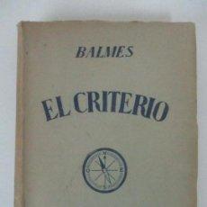 Libros antiguos: EL CRITERIO - JAIME BALMES - ED SALA, VIC - AÑO 1943. Lote 117495883