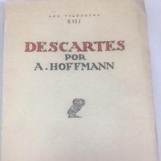 Libros antiguos: DESCARTES POR ABRAHAM HOFMANN REVISTA DE OCCIDENTE 1932 COLECCION LOS FILOSOFOS. Lote 117791927
