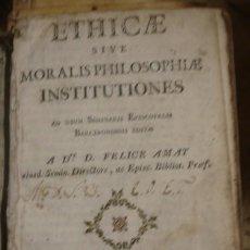 Libros antiguos: ETHICAE SIVE MORALIS PHILOSOPHIAE INSTITUCIONES FELICE AMAT - PORTAL DEL COL·LECCIONISTA *****. Lote 117813507