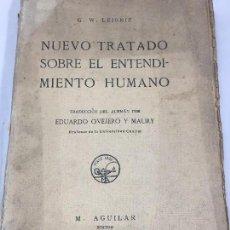 Libros antiguos: NUEVO TRATADO SOBRE EL ENTENDIMIENTO HUMANO 1928 AGUILAR EDITOR TRAD. OVEJERO Y MAURI. Lote 117888207