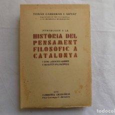 Libros antiguos: LIBRERIA GHOTICA. CARRERAS I ARTAU, HISTORIA DEL PENSAMENT FILOSOFIC A CATALUNYA. 1931.. Lote 118638967