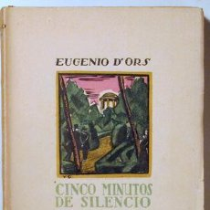 Libros antiguos: ORS, EUGENIO D' - CINCO MINUTOS DE SILENCIO - SEMPERE 1925 - 1ª EDICIÓN. Lote 118918691