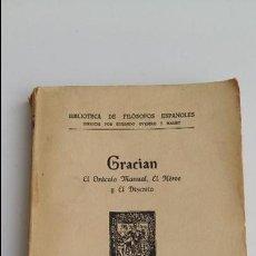 Libros antiguos: BIBLIOTECA DE FILOSOFOS ESPAÑOLES. GRACIAN EL ORACULO MANUAL, EL HEROE Y EL DISCRETO 1930. Lote 118919475