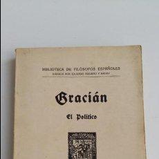 Libros antiguos: BIBLIOTECA DE FILOSOFOS ESPAÑOLES. GRACIAN EL POLITICO 1934. Lote 118919631